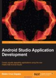 Android Studio Application Development: Create visually appealing applications using the new IntelliJ IDE Android Studio
