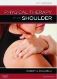 Physical Therapy of the Shoulder (Clinics in Physical Therapy), 5th Edition