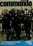 Commando (The PanBallantine Illustrated History of World War II. Weapons Book)