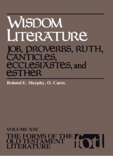 Wisdom Literature: Job, Proverbs, Ruth, Canticles, Ecclesiastes, and Esther (Forms of the Old Testament Literature)
