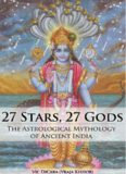 27 Stars, 27 Gods: The Astrological Mythology of Ancient India