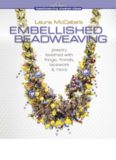Laura McCabe's Embellished Beadweaving: Jewelry Lavished with Fringe, Fronds, Lacework & More