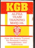 KGB Alpha team training manual: how the soviets trained for personal combat, assassination