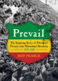 Prevail : the inspiring story of Ethiopia's victory over Mussolini's invasion, 1935-1941