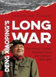 Deng Xiaoping's long war : the military conflict between China and Vietnam, 1979-1991