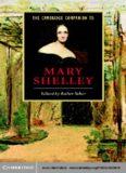 The Cambridge Companion to Mary Shelley (Cambridge Companions to Literature)