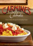 Carmine's celebrates : classic Italian recipes for everyday feasts