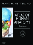 Atlas of Human Anatomy: Including Student Consult Interactive Ancillaries and Guides, 6e
