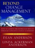 Beyond Change Management: How to Achieve Breakthrough Results Through Conscious Change Leadership, 2nd edition (J-B-O-D (Organizational Development))