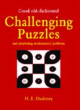 Good Old Fashioned Challenging Puzzles and Perplexing Mathematical Problems (Puzzle Books)