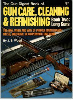 The Gun Digest Book of Gun Care, Cleaning & Refinishing: Book Two: Long Guns