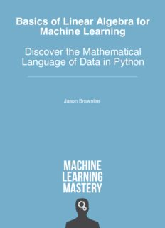 Basics for Linear Algebra for Machine Learning - Discover the Mathematical Language of Data in Python