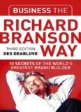 Business the Richard Branson Way: 10 Secrets of  the World's Greatest Brand Builder
