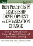 Best Practices in Leadership Development and Organization Change: How the Best Companies Ensure Meaningful Change and Sustainable Leadership (J-B US non-Franchise Leadership)