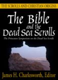 The Bible and the Dead Sea Scrolls: Vol 3: The Scrolls and Christian Origins (Princeton Symposium on Judaism and Christian Origins)