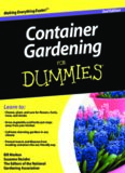 Container Gardening For Dummies. 2 edition