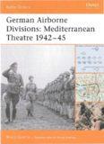 German Airborne Divisions: Mediterranean Theatre 1942-45 (Battle Orders 015)