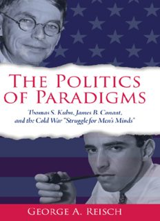"The Politics of Paradigms: Thomas S. Kuhn, James B. Conant, and the Cold War ""struggle for Men's Minds"""