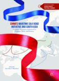 China's Maritime Silk Road Initiative and South Asia: A Political Economic Analysis of its Purposes, Perils, and Promise