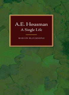A E Housman: A Single Life