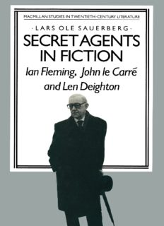Secret Agents in Fiction: Ian Fleming, John Le Carré and Len Deighton