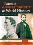Famous Assassinations in World History [2 volumes]: An Encyclopedia