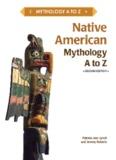 Native American Mythology A to Z, Second Edition