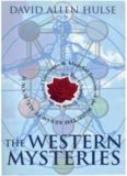 The Western Mysteries: An Encyclopedic Guide to the Sacred Languages & Magickal Systems of the World- The Key of It All, Book 2