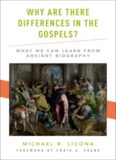 Why are there differences in the gospels? : what we can learn from ancient biography
