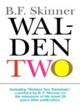Walden Two, including Walden Two Revisited