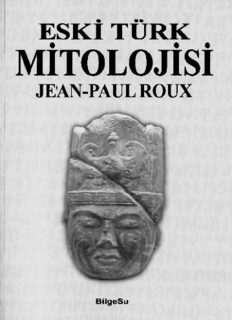 ESKİ TURK MİTOLOJİSİ Jean-Paul Roux