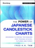 The power of Japanese candlestick charts : advanced filtering techniques for trading stocks, futures and Forex