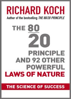The 80/20 Principle and 92 Other Power Laws of Nature. The Science of Success