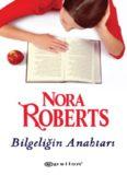 Bilgeliğin Anahtarı - Nora Roberts