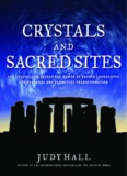 Crystals and sacred sites : use crystals to access the power of sacred landscapes for personal and planetary transformation