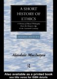 A short history of ethics : a history of moral philosophy from the Homeric Age to the twentieth