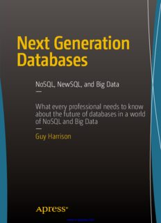 Next Generation Databases: NoSQL, NewSQL, and Big Data: What every professional needs to know about the future of databases in a world of NoSQL and Big Data