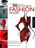 1 Brief, 50 Designers, 50 Solutions in Fashion Design: An Intimate Look at Fashion Designers