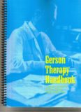 Gerson Therapy Handbook: Companion workbook to A Cancer Therapy- Results of Fifty Cases