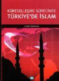 Küreselleşme Sürecinde Türkiye'de İslâm - Caner Taslaman