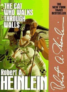 Heinlein, Robert A - The Cat Who Walks Through Walls