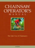 Chainsaw Operator's Manual: The Safe Use of Chainsaws