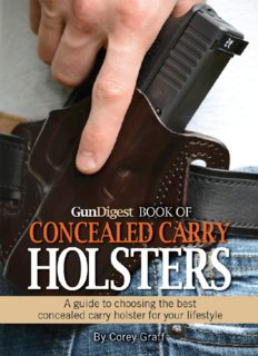 Gun Digest Book of Concealed Carry Holsters : a guide to choosing the best concealed carry holsters for your lifestyle.