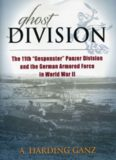 Ghost Division - The 11th ''Gespenster'' Panzer Division and the German Armored Force in World War II (2016)