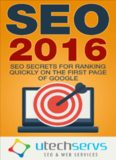 SEO Marketing, SEO 2016 SEO Secrets For Ranking On The First Page Of Google