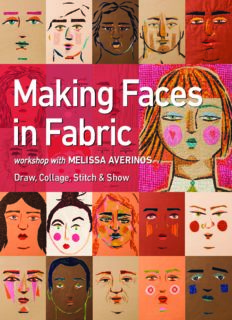 Making Faces in Fabric: Workshop with Melissa Averinos: Draw, Collage, Stitch & Show