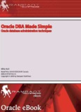 Oracle DBA Made Simple: Oracle Database Administration Techniques