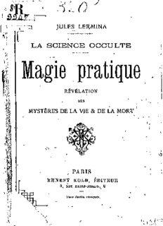 Science occulte, magie pratique, révélation des mystères de la vie et de la mort. 1890.