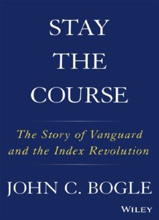 Stay the course : the story of Vanguard and the index revolution