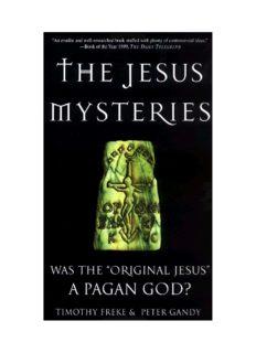 "The Jesus mysteries : was the ""original Jesus"" a pagan god?"